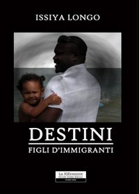 Destini. Figli d'immigranti