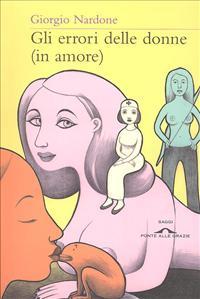Gli errori delle donne (in amore). L'inganno dei copioni sentimentali