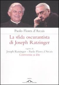 La sfida oscurantista di Joseph Ratzinger