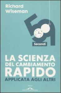 La scienza del cambiamento rapido applicata agli altri: 59 Secondi