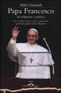 Papa Francesco fra religione e politica