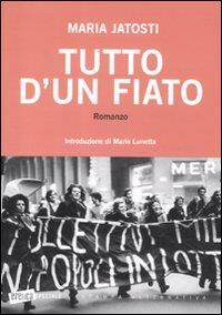 Tutto d'un fiato / Maria Jatosti ; [introduzione di Mario Lunetta]