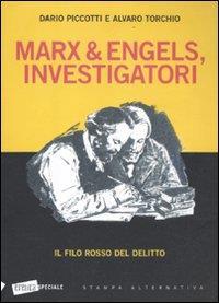 Marx & Engels, investigatori
