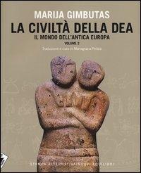 La civiltà della dea : il mondo dell'antica Europa / Marija Gimbutas ; traduzione e cura di Mariagrazia Pelaia. Vol. 2