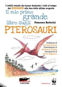 Il mio primo grande libro sugli pterosauri