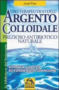 Uso terapeutico dell'argento colloidale