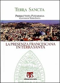 La presenza francescana in Terra Santa