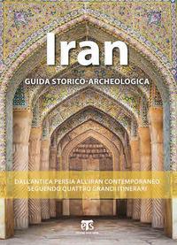 Iran : guida storico-archeologica / Elena Asero ... [et al.]