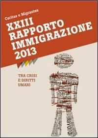 XXIII Rapporto Immigrazione 2013