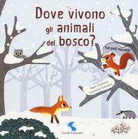 Dove vivono gli animali del bosco?