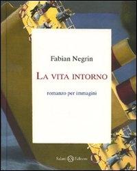 La vita intorno / Fabian Negrin