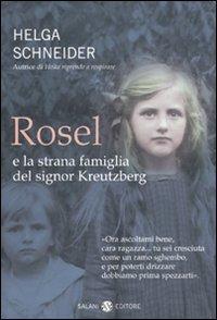 Rosel e la strana famiglia del signor Kreutzberg : romanzo / Helga Schneider