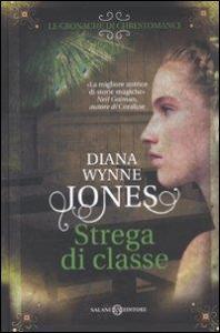 Strega di classe : romanzo / Diana Wynne Jones ; traduzione di Valentina Daniele