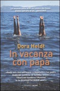 In vacanza con papà : romanzo / Dora Heldt ; traduzione di Valentina Daniele
