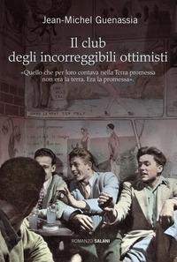 Il club degli incorreggibili ottimisti / Jean-Michel Guenassia
