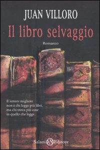 Il libro selvaggio / Juan Villoro ; traduzione di Elena Rolla