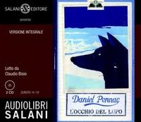 L' occhio del lupo [audioregistrazione] / Daniel Pennac ; letto da Claudio Bisio. 2