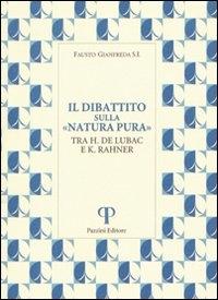 """Il dibattito sulla """"natura pura"""" tra H. De Lubac e K. Rahner"""