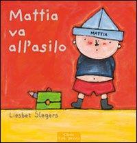 Mattia va all'asilo / Liesbet Slegers