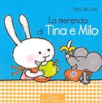 La merenda di Tina e Milo / Pauline Oud