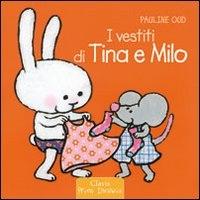 I vestiti di Tina e Milo