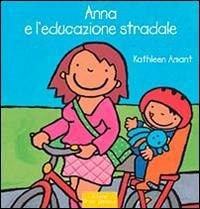 Anna e l'educazione stradale