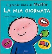 Il grande libro di Mattia. La mia giornata