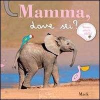 Mamma, dove sei?