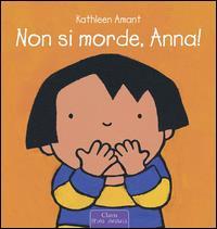 Non si morde, Anna! / Kathleen Amant