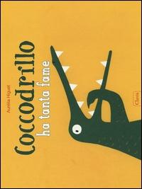 Coccodrillo ha tanta fame / Aurélia Higuet