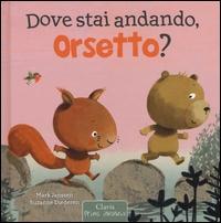 Dove stai andando Orsetto?