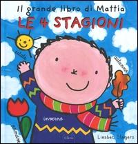 Il grande libro di Mattia. Le 4 stagioni