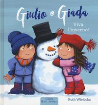 Giulio e Giada. Viva l'inverno!