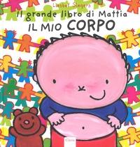 Il grande libro di Mattia. Il mio corpo