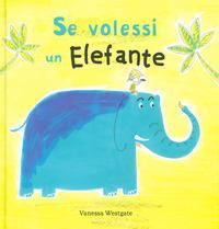 Se volessi un elefante