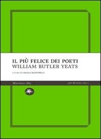 Il più felice dei poeti e altri scritti