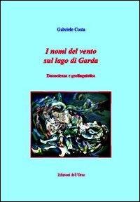 I nomi del vento sul lago di Garda