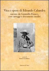 Vita e opere di Edoardo Calandra narrate da Cammillo Franco