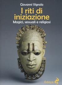 I riti di iniziazione magici, sessuali e religiosi