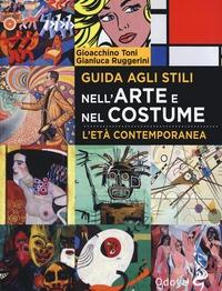 Guida agli stili nell'arte e nel costume. L'età contemporanea