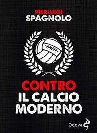 Contro il calcio moderno