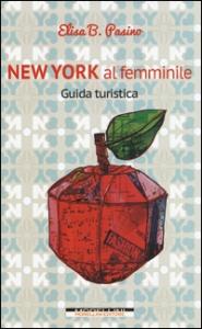 New York al femminile : guida turistica / Elisa B. Pasino