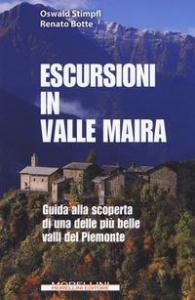 Escursioni in Valle Maira : guida alla scoperta di una delle più belle valli del Piemonte / Oswald Stimpfl, Renato Botte