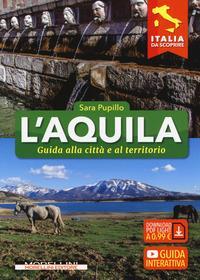 L'Aquila : guida alla città e al territorio / Sara Pupillo