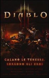 Diablo: calano le tenebre, sorgono gli eroi