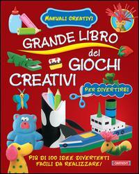 Grande libro dei giochi creativi per divertirsi
