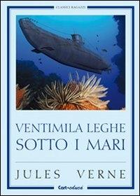 Ventimila leghe sotto i mari /Jules Verne