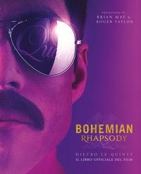 Bohemian rhapsody dietro le quinte. Il libro ufficiale del film