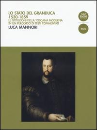 Lo stato del granduca, 1530-1859