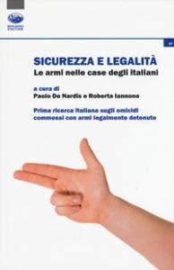 Sicurezza e legalità: le armi nelle case degli italiani